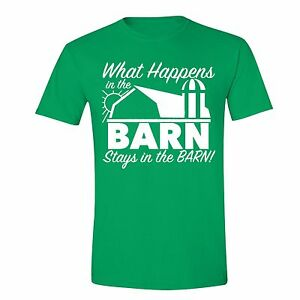 Details about What Happens In The Barn Stays in the Barn T-shirt Vegas Farm tshirt  Shirt Green 57ad6152fe542