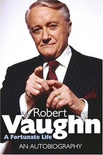 Robert Vaughn: A Fortunate Life: An Autobiography By Robert Vau .9781906217952