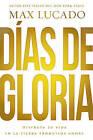 Dias de Gloria: Disfruta Tu Vida En La Tierra Prometida Ahora by Max Lucado (Paperback / softback, 2015)