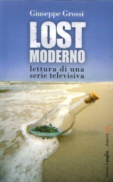 Lost Moderno. Lettura di una Serie Televisiva - [Edizioni di Pagina]