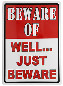12-034-x-17-034-Tin-Metal-Sign-No-Trespassing-Warning-Beware-Of-Well-Just-Beware