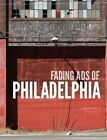 Fading Ads of Philadelphia by Lawrence O'Toole (Paperback / softback, 2012)