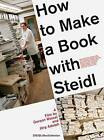 How to Make a Book with Steidl by Jorg Adolph, Gereon Wetzel (DVD, 2010)