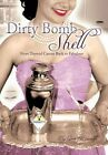 Dirty Bombshell From Thyroid Cancer Back to Fabulous by Lorna J. Brunelle