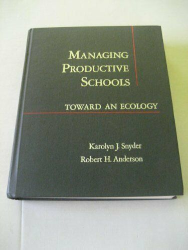 Managing Productive Schools  Toward an Ecology