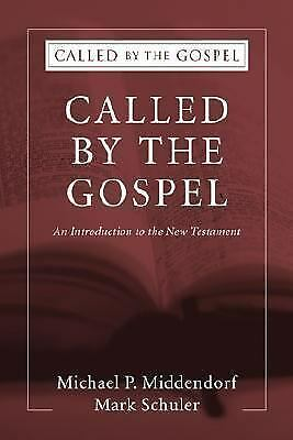 Called by the Gospel : An Introduction to the New Testament, Paperback by Mid...
