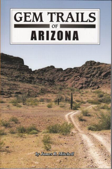 Gem Trails of Arizona Minerals Rocks Fossils Geology