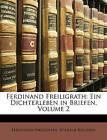 Ferdinand Freiligrath: Ein Dichterleben in Briefen, Volume 2 by Wilhelm Bchner, Ferdinand Freiligrath, Wilhelm Buchner (Paperback / softback, 2010)