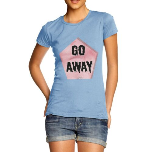 Twisted Envy Go Away Women/'s Funny T-Shirt