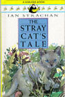The Stray Cat's Tale by Ian Strachan (Paperback, 1995)