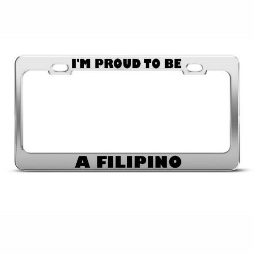 PROUD TO BE FILIPINO PHILIPINEAS License Plate Frame Tag Holder