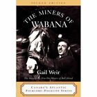 The Miners of Wabana by Gail Weir (Paperback, 2012)