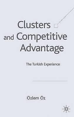 Clusters and Competitive Advantage: The Turkish Experience, Oz, Ozlem & Vz, Vzle