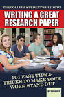 College Students Guide to Writing a Great Research Paper: 101 Easy Tips & Tricks to Make Your Work Stand Out by Erika Eby (Paperback, 2011)
