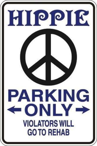 "*Aluminum* Hippie Parking Only 8/""x12/"" Metal Novelty Sign  S056"