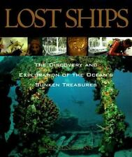 Lost Ships: The Discovery and Exploration of the Ocean's Sunken Treasures