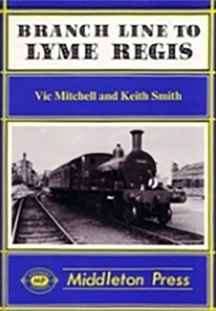 Branch Line to Lyme Regis by Vic Mitchell, Keith Smith (Hardback, 1987)