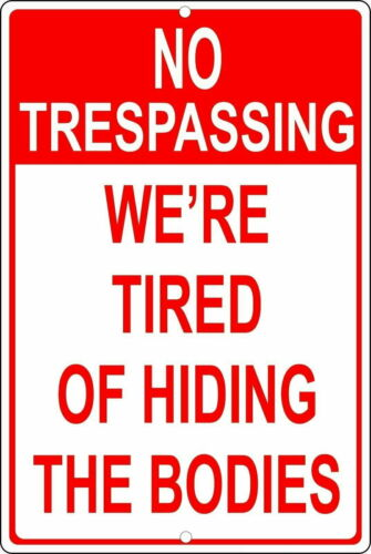 No Trespassing We/'re Tired Wall Decor bed bath Funny Tin Sign
