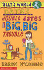 Dates, Double Dates and Big, Big Trouble by Karen McCombie (Paperback, 2001)