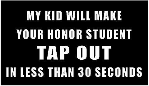 WHITE Vinyl Decal My kid honor student tap out ufc tough fun sticker truck