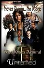 What Goes Around: Never Again...No More 3 by Author Untamed (Paperback / softback, 2014)