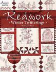 Redwork Winter Twitterings by Pearl Louise Krush (Paperback, 2010)