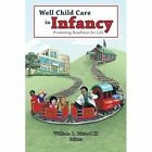 Well Child Care in Infancy: Promoting Readiness for Life by William B. Pittard III (Paperback, 2013)