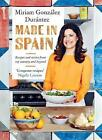 Made in Spain: Recipes and Stories from My Country and Beyond by Miriam Gonzalez Durantez (Hardback, 2016)