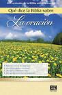 Que Dice La Biblia Sobre La Oracion by B&h Espanol Editorial (Paperback / softback, 2015)
