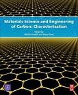 Materials Science and Engineering of Carbon: Characterization by Elsevier Science & Technology (Hardback, 2016)