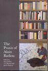 The Praxis of Alain Badiou by re.press (Paperback, 2006)