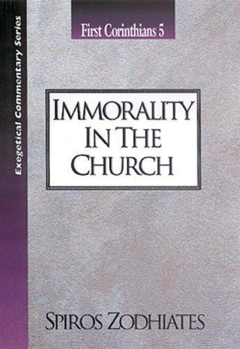 Immorality In The Church : First Corinthians 9 by Spiros Zodhiates (1998,...
