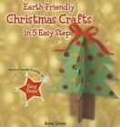 Earth-Friendly Christmas Crafts in 5 Easy Steps by Anna Llimos (Paperback / softback, 2013)