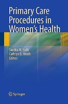 Primary Care Procedures in Women's Health by Springer-Verlag New York Inc....
