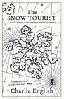 The Snow Tourist by Charlie English (Paperback, 2009)