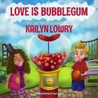 Love Is Bubblegum by Kailyn Lowry (Hardback, 2015)