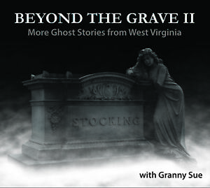 Granny-Sue-Beyond-The-Grave-II-More-Ghost-Stories-from-West-Virginia-NEW-2018
