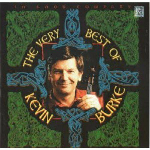 Kevin Burke - In Good Company - The Very Best Of Kevin ... - Kevin Burke CD YJVG