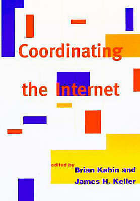 Coordinating the Internet (Information Infrastructure Project at Harvard Univers