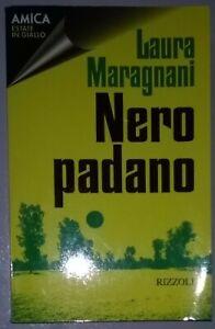 Laura-Maragnani-Nero-Padano-Rizzoli-Editore