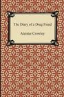 The Diary of a Drug Fiend by Aleister Crowley (Paperback / softback, 2014)
