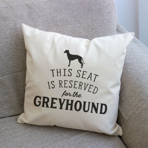 Cushion Cover NEW Dog Gift Present Xmas RESERVED FOR THE GREYHOUND