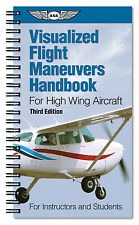Visualized Flight Maneuvers Handbook - High Wing - Third Edition - ASA-VFM-HI-3
