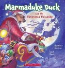 Marmaduke Duck and the Christmas Calamity by Juliette MacIver (Paperback, 2016)