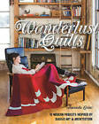 Wanderlust Quilts: 10 Modern Projects Inspired by Classic Art & Architecture by Amanda Leins (Paperback)