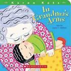 In Grandma's Arms by Cartwheel Books (Board book, 2008)