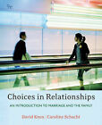 Choices in Relationships: Introduction to Marriage and the Family by David Knox, Jr. (Hardback, 2007)