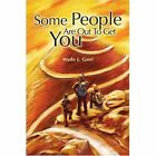 Some People Are Out to Get You by Wade J Goel (Paperback / softback, 2002)