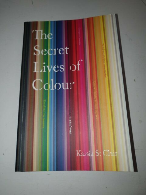 The Secret Lives Of Colour By Kassia St Clair Ebay