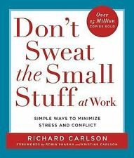 Don't Sweat the Small Stuff at Work by Richard Carlson paperback FREE SHIPPING